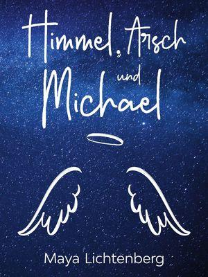 Himmel, Arsch und Michael