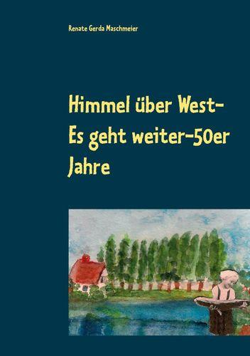 Himmel über West- Es geht weiter-50er Jahre