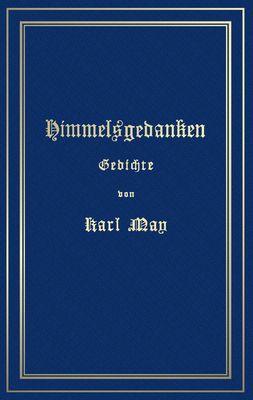 Himmelsgedanken. Gedichte von Karl May