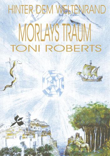 Hinter dem Weltenrand - Bd. 1 - Morlays Traum