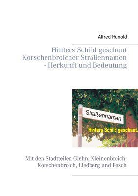 Hinters  Schild geschaut - Korschenbroicher  Strassennamen - Herkunft und Bedeutung