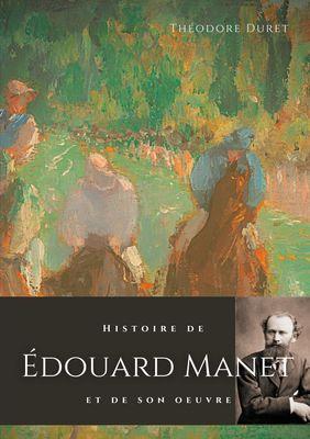 Histoire de Édouard Manet et de son oeuvre