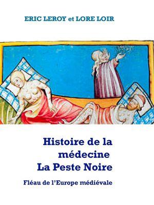 Histoire de la médecine La peste noire
