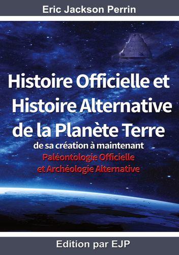 HISTOIRE OFFICIELLE ET HISTOIRE ALTERNATIVE DE LA PLANETE TERRE