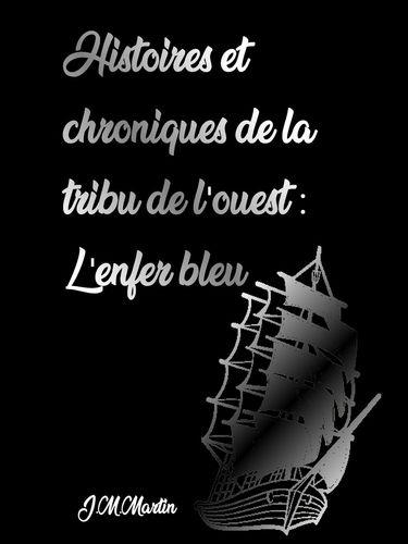 Histoires et chroniques de la tribu de l'Ouest