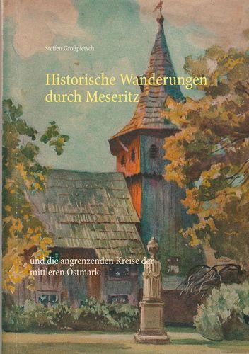 Historische Wanderungen durch Meseritz