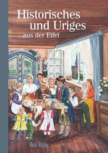 Historisches und Uriges aus der Eifel