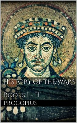 History of the Wars, Books I - II