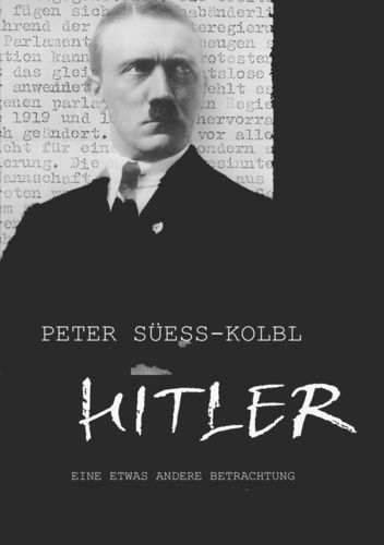 """""""Hitler"""" - Eine etwas andere Betrachtung"""