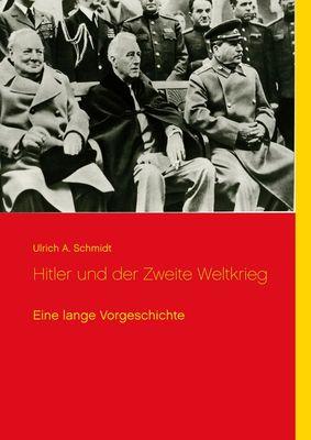 Hitler und der Zweite Weltkrieg