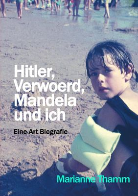 Hitler, Verwoerd, Mandela und ich