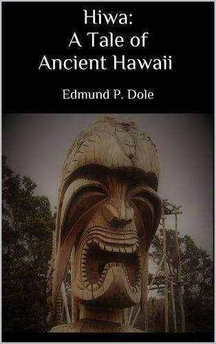Hiwa: A Tale of Ancient Hawaii