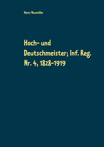 Hoch- und Deutschmeister; Inf. Reg. Nr. 4, 1828-1919