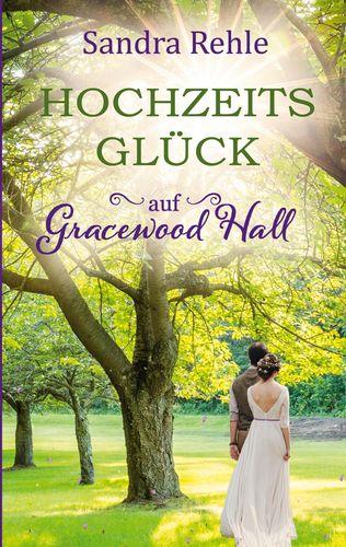 Hochzeitsglück auf Gracewood Hall