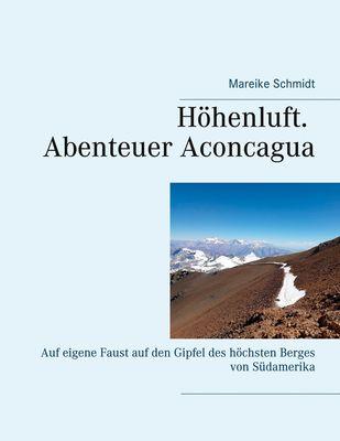Höhenluft. Abenteuer Aconcagua