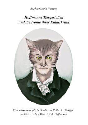 Hoffmanns Tiergestalten und die Ironie ihrer Kulturkritik