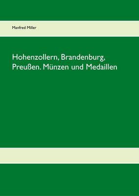 Hohenzollern, Brandenburg, Preußen. Münzen und Medaillen
