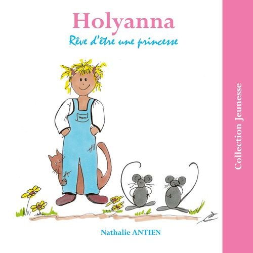 Holyanna rêve d'être une princesse