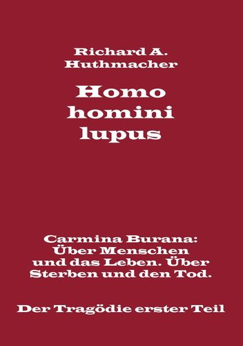 Homo homini lupus. Der Tragödie erster Teil