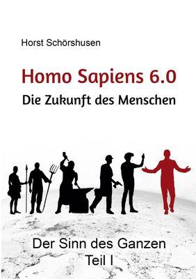 Homo sapiens 6.0 - Die Zukunft des Menschen