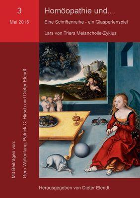Homöopathie und... Eine Schriftenreihe - ein Glasperlenspiel. Nr.3