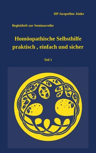 Homöopathische Selbsthilfe - praktisch, einfach und sicher Teil 1 Atemwegsinfekte