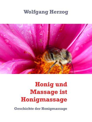 Honig und Massage ist Honigmassage