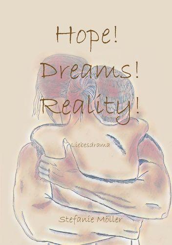 Hope! Dreams! Reality!