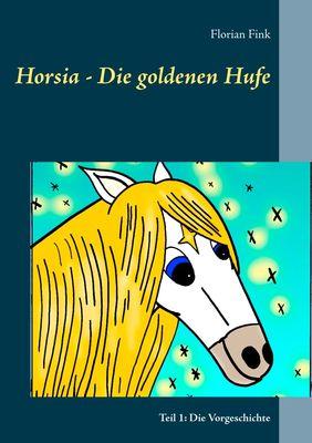 Horsia - Die goldenen Hufe