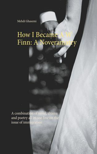 How I Became A W Finn: A Noveramatry