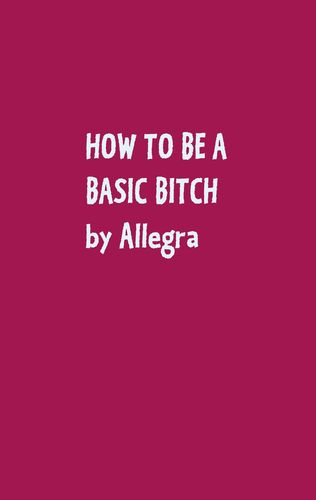 How to be a basic bitch
