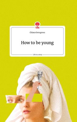 How to be young. Life is a Story - story.one