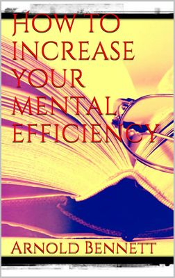 How to Increase your Mental Efficiency