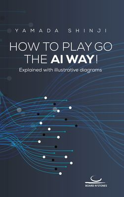 How to Play Go the AI Way!