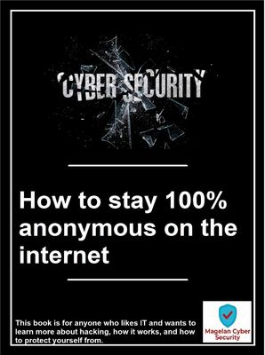 How to stay 100% anonymous on the internet