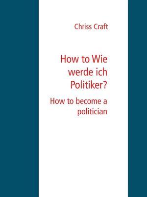 How to Wie werde ich Politiker?