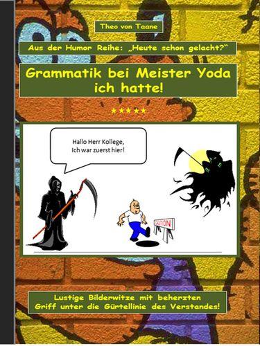 """Humor & Spaß: """"Grammatik bei Meister Yoda ich hatte!"""""""