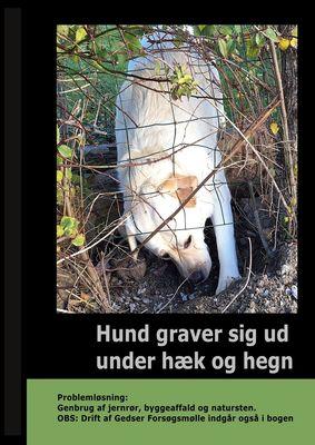 Hund graver sig ud under Hæk og Hegn
