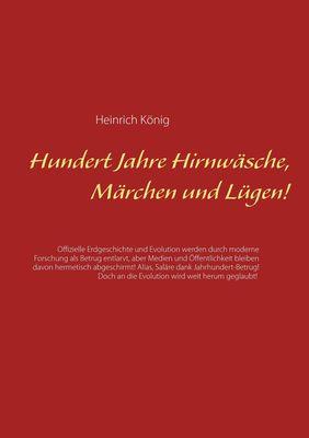 Hundert Jahre Hirnwäsche, Märchen und Lügen!