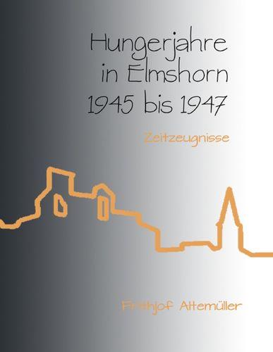 Hungerjahre in Elmshorn 1945 bis 1947