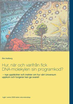Hur, när och varifrån fick DNA-molekylen sin programkod?