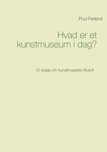 Hvad er et kunstmuseum i dag?