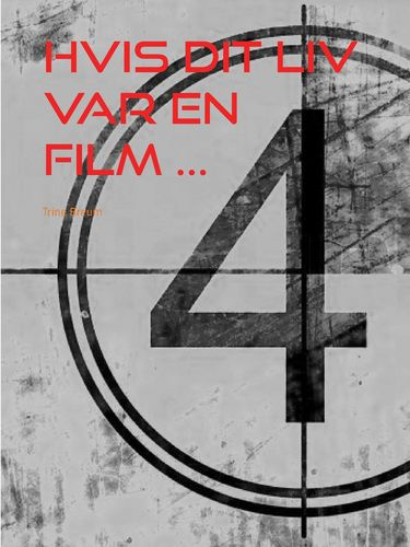 Hvis dit liv var en film ...