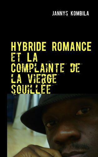 Hybride romance et La Complainte de la vierge souillée