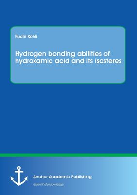 Hydrogen bonding abilities of hydroxamic acid and its isosteres