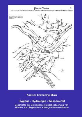 Hygiene – Hydrologie – Wasserrecht: Geschichte der Grundwasserstandsbeobachtung von 1856 bis zum Beginn der Landesgrundwasserdienste