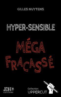 Hyper-Sensible, Méga-Fracassé