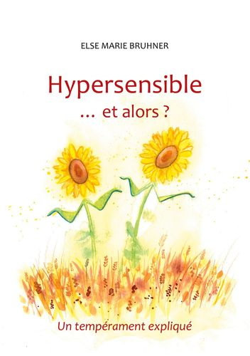 Hypersensible Et alors ?