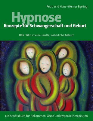 Hypnose - Konzepte für Schwangerschaft und Geburt