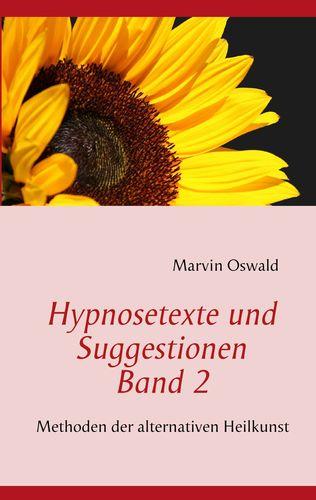 Hypnosetexte und Suggestionen. Band 2